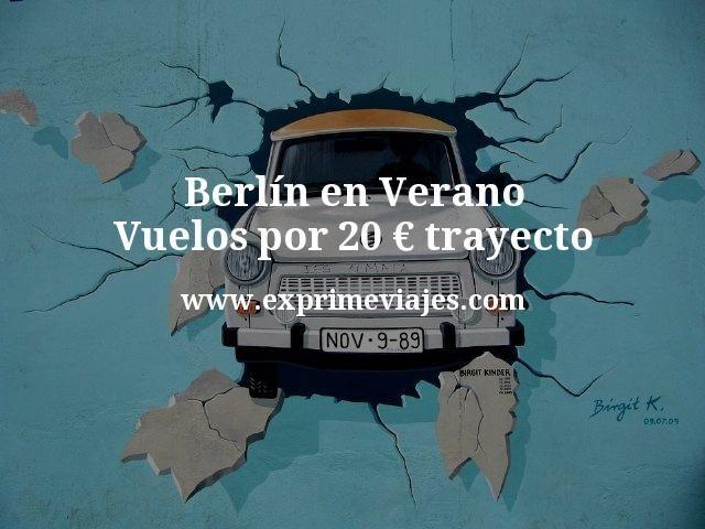 Berlín en Verano: vuelos por 20€ trayecto
