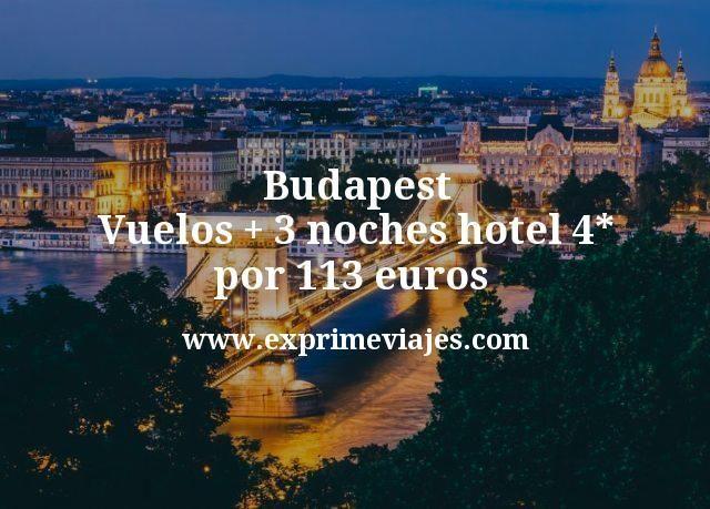 Budapest: Vuelos + 3 noches hotel 4* por 113euros