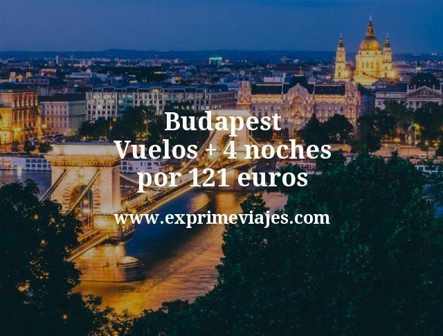 Budapest Vuelos mas 4 noches por 121 euros