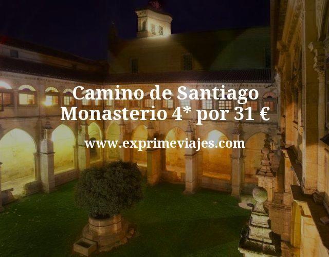 Camino de Santiago Monasterio 4 estrellas por 31 euros
