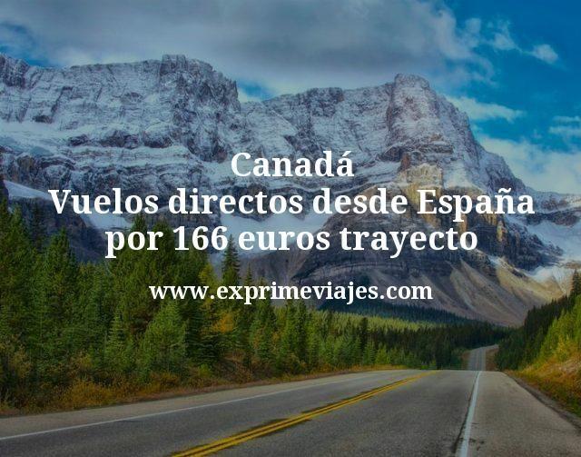 ¡Chollazo a Canadá! Vuelos directos desde España por 166euros trayecto