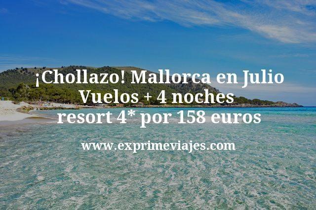 Chollazo Mallorca en Julio Vuelos mas 4 noches resort 4 estrellas por 158 euros