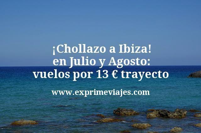 Chollazo-a-Ibiza-en-Julio-y-Agosto-vuelos-por-13-euros-trayecto
