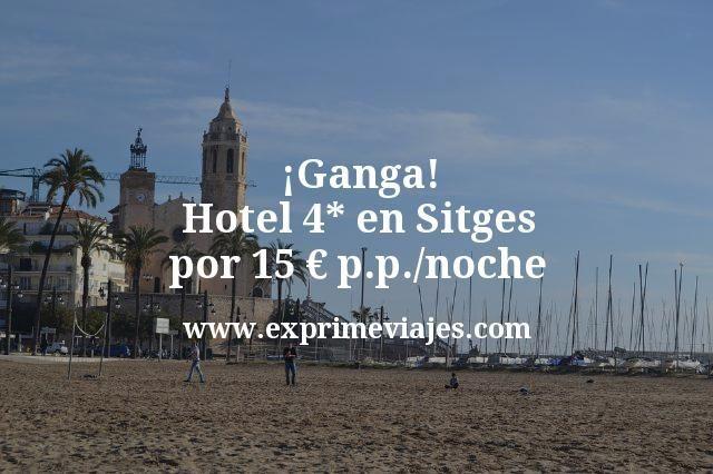 ¡Ganga! Sitges: Hotel 4* por 15euros