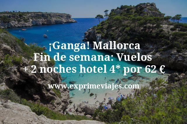 Ganga Mallorca Fin de semana Vuelos mas 2 noches hotel 4 estrellas por 62 euros