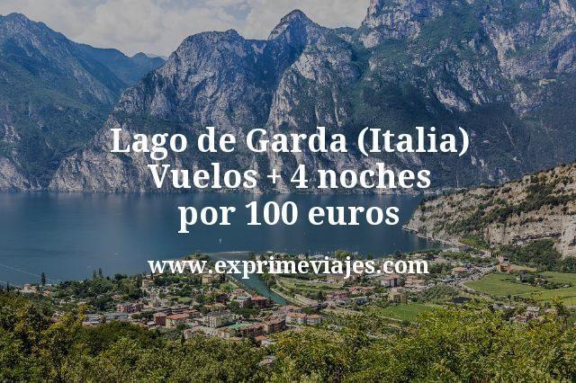 Lago de Garda Italia Vuelos mas 4 noches por 100 euros