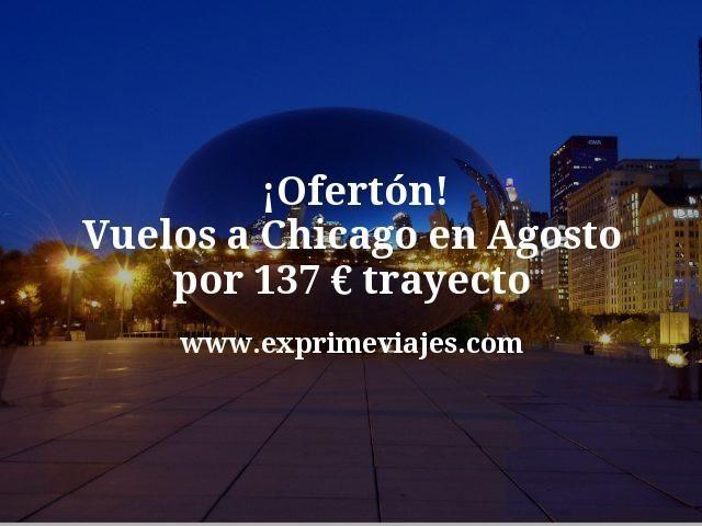 ¡Ofertón! Vuelos a Chicago en Agosto por 137€ trayecto