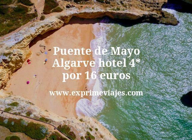 Puente de Mayo Algarve hotel 4 estrellas por 16 euros