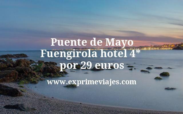 Puente de Mayo Fuengirola hotel 4 estrellas por 29 euros