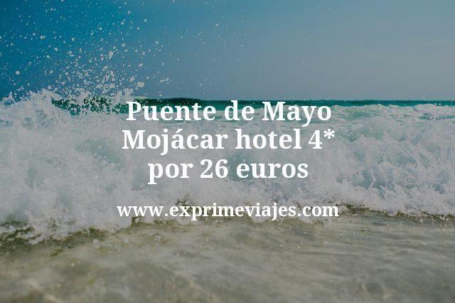 Puente de Mayo Mojacar hotel 4 estrellas por 26 euros