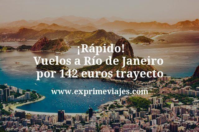 ¡Rápido! Vuelos a Río de Janeiro por 142euros trayecto