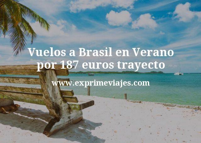 Vuelos a Brasil en Verano por 187 euros trayecto