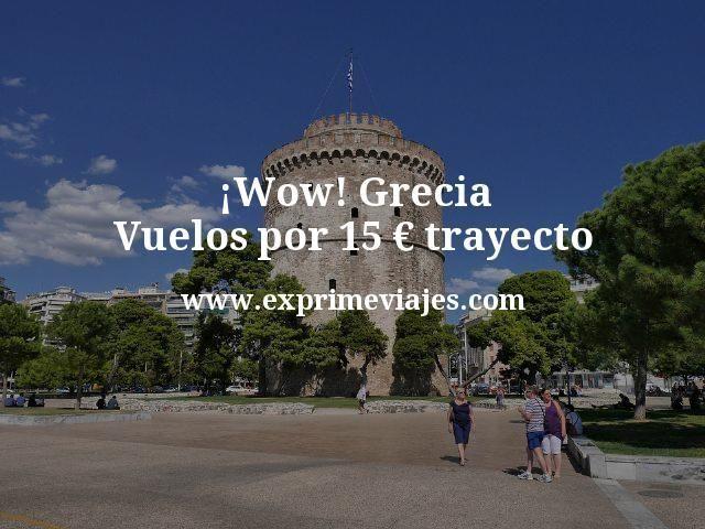 Wow Grecia Vuelos por 15 euros trayecto
