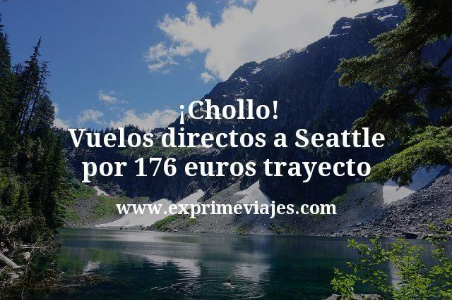 Chollo Vuelos directos a Seattle por 176 euros trayecto