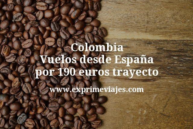 Colombia Vuelos desde Espana por 190 euros trayecto