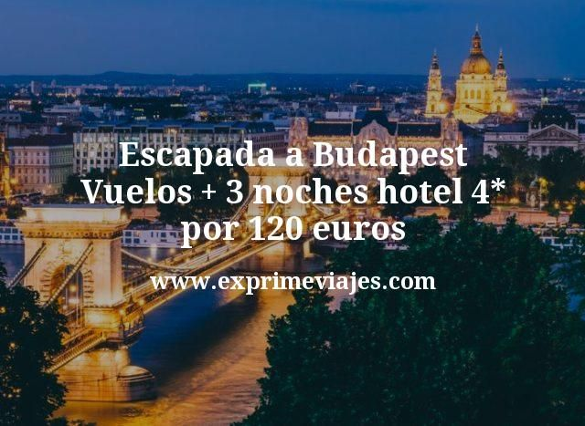 Escapada a Budapest: Vuelos + 3 noches hotel 4* por 120euros