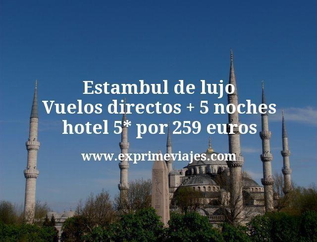 Estambul de lujo: Vuelos directos + 5 noches hotel 5* por 259euros