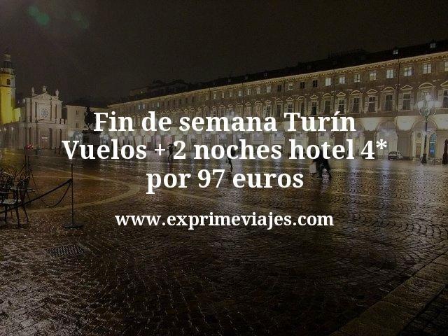 Fin de semana Turín: Vuelos + 2 noches hotel 4* por 97euros