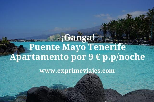 ¡Ganga! Puente Mayo Tenerife: Apartamento por 9€ p.p/noche