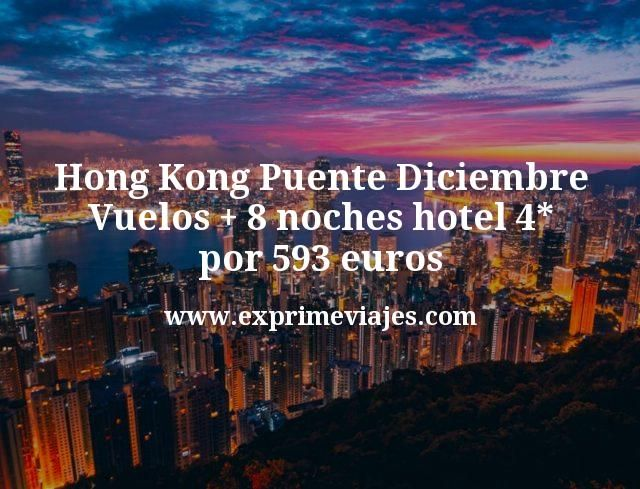 Hong Kong Puente Diciembre: Vuelos + 8 noches hotel 4* por 593€