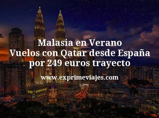 Malasia en Verano: Vuelos con Qatar desde España por 249€ trayecto