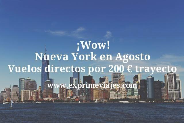 ¡Wow! Nueva York Agosto: Vuelos directos por 200€ trayecto