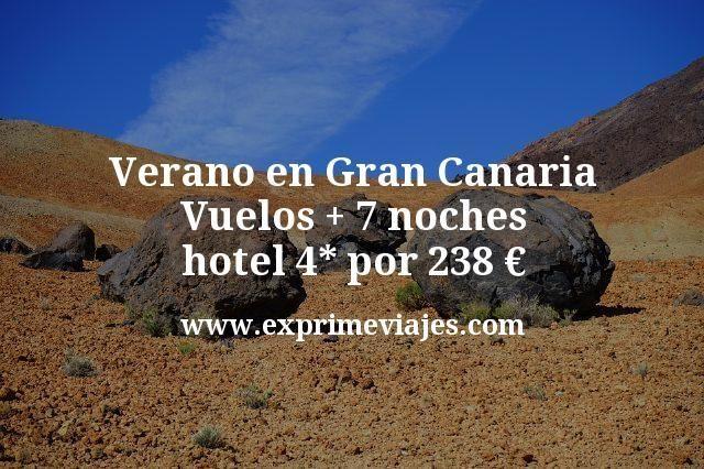 ¡Chollo! Verano en Gran Canaria: Vuelos + 7 noches hotel 4* por 238euros