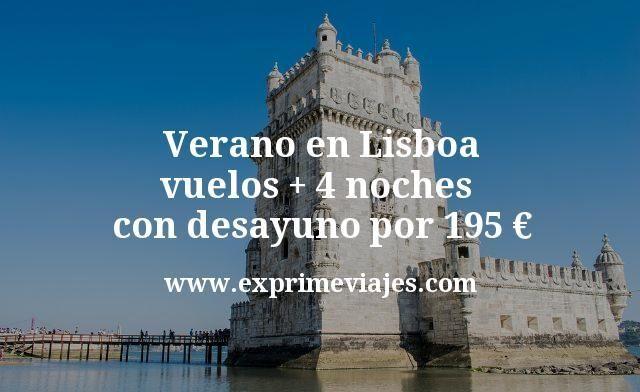 Verano en Lisboa: vuelos + 4 noches con desayuno por 195euros