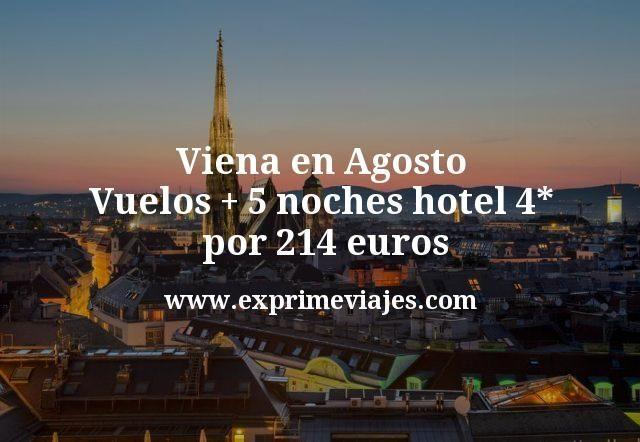 Viena en Agosto: Vuelos + 5 noches hotel 4* por 214euros