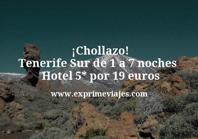 ¡Chollazo! Tenerife Sur de 1 a 7 noches Hotel 5* por 19euros