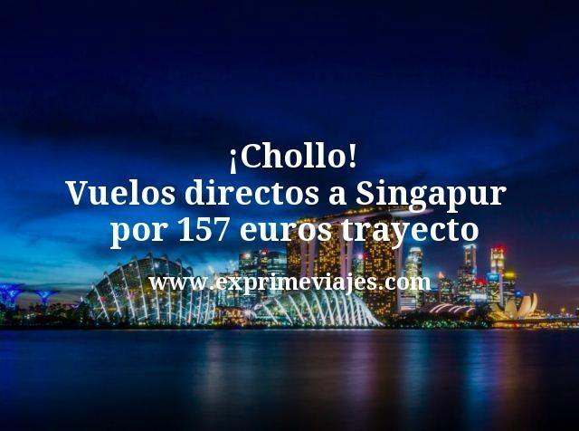 ¡Chollo! Vuelos directos a Singapur por 157euros trayecto