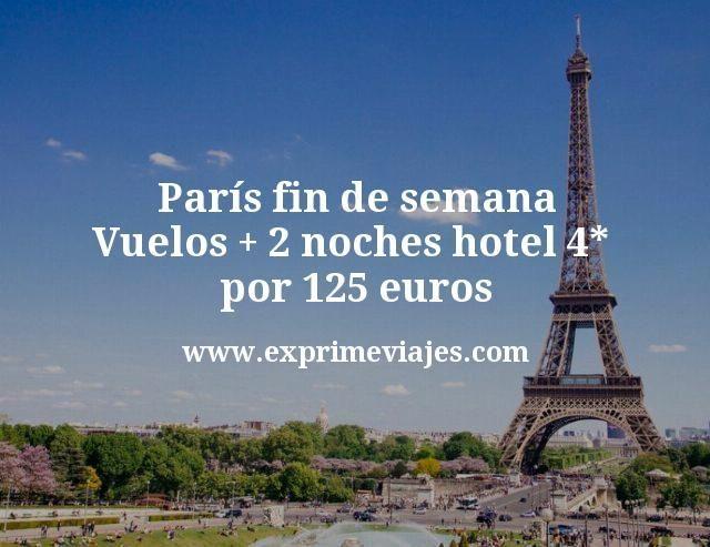 París fin de semana: Vuelos + 2 noches hotel 4* por 125euros