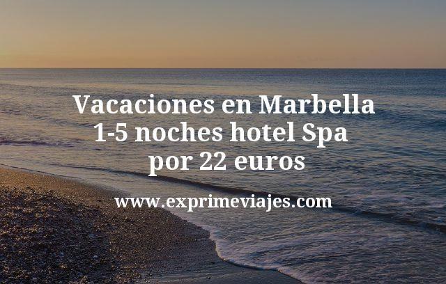 Vacaciones en Marbella 1-5 noches hotel Spa por 22 euros