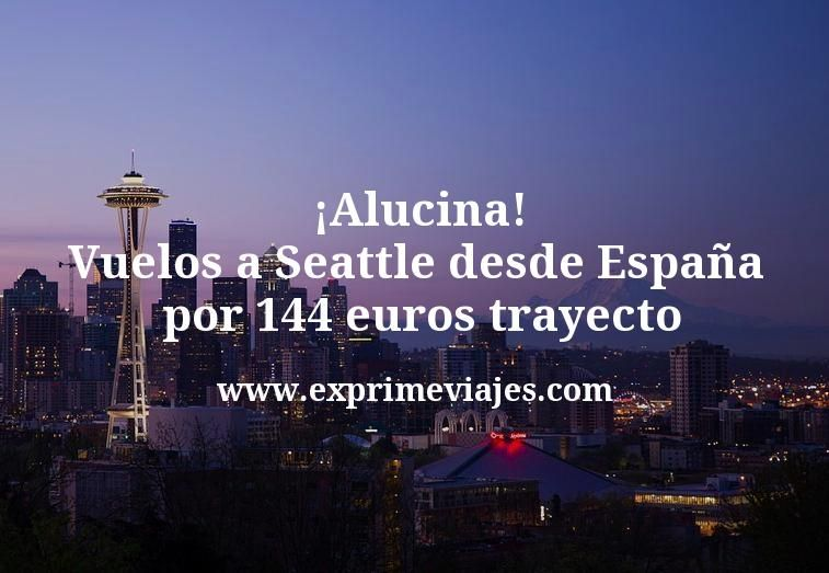 ¡Alucina! Vuelos a Seattle desde España por 144euros trayecto