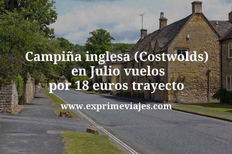 Campiña inglesa (Costwolds) en Julio: Vuelos por 18€ trayecto
