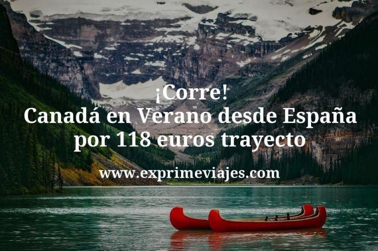 ¡Corre! Canadá en Verano desde España por 118euros trayecto