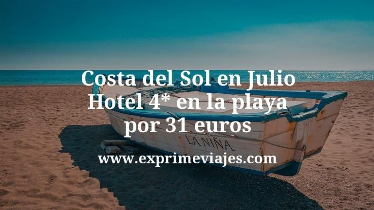 Costa del Sol en Julio: Hotel 4* en la playa por 31€ p.p/noche
