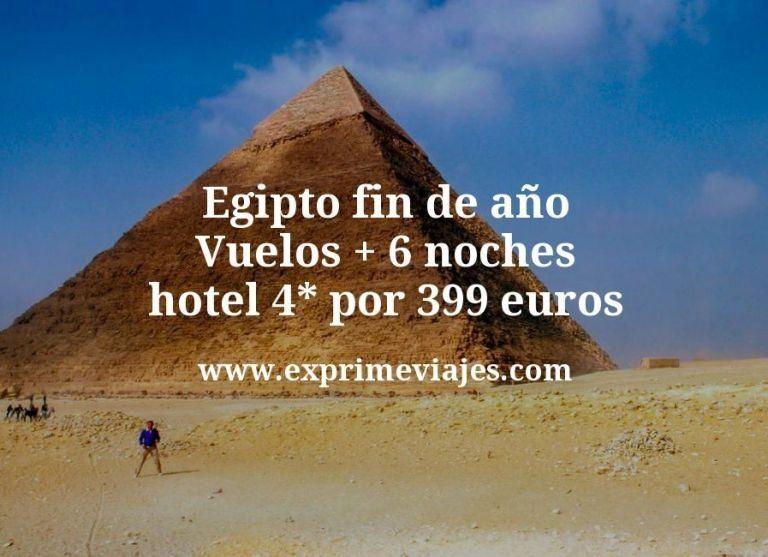 ¡Wow! Egipto fin de año: Vuelos + 6 noches hotel 4* por 399euros