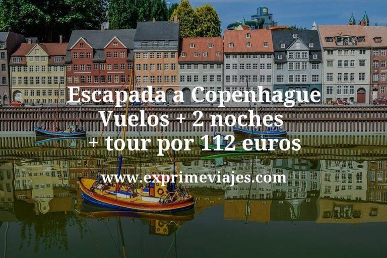 Escapada a Copenhague: Vuelos + 2 noches + tour por 112euros