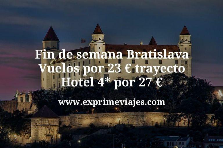 Fin de semana Bratislava: Vuelos por 23€ trayecto; Hotel 4* por 27€ p.p/noche