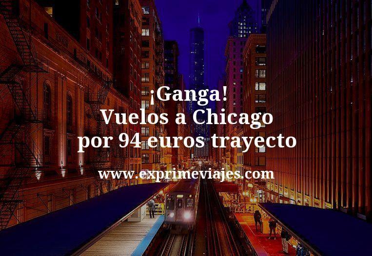 ¡Ganga! Vuelos a Chicago por 94euros trayecto