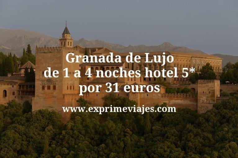 Granada de Lujo: de 1 a 4 noches hotel 5* por 31€ p.p/noche