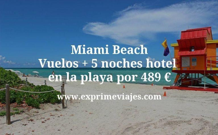 ¡Wow! Miami Beach: Vuelos + 5 noches hotel en la playa por 489euros