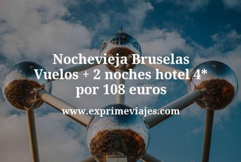 ¡Chollazo! Nochevieja Bruselas: Vuelos + 2 noches hotel 4* por 108euros