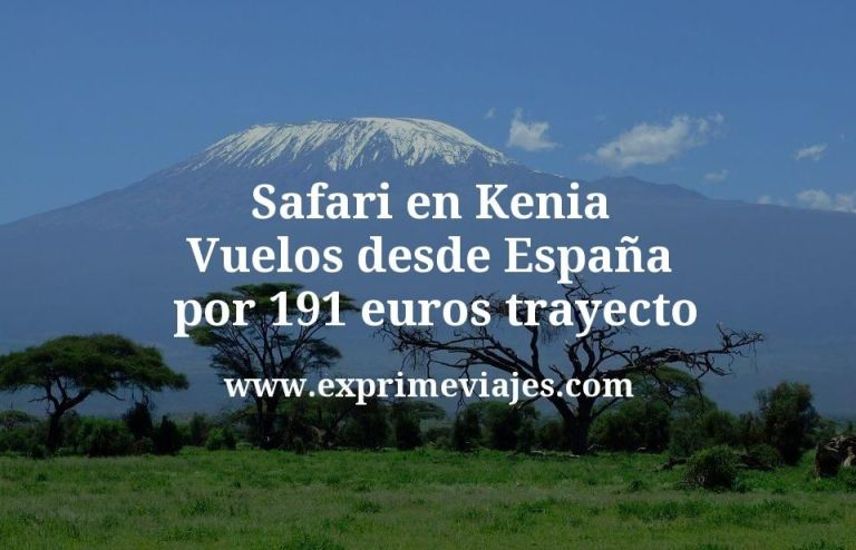 Safari en Kenia: Vuelos desde España por 191euros trayecto