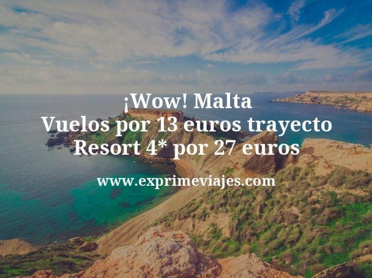 ¡Wow! Malta: Vuelos por 13€ trayecto; Resort 4* por 27euros