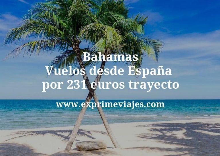 ¡Wow! Bahamas: Vuelos desde España por 231euros trayecto