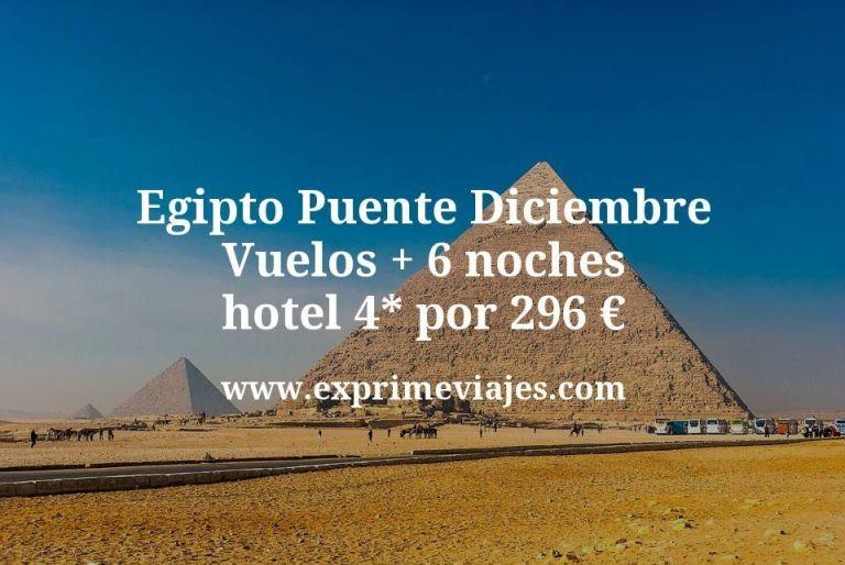 ¡Chollazo! Egipto Puente Diciembre: Vuelos + 6 noches hotel 4* por 296euros