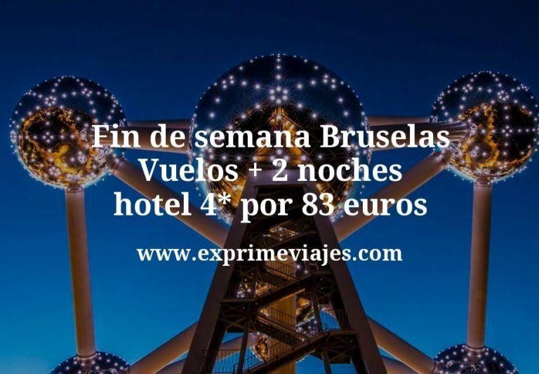 ¡Chollazo! Fin de semana Bruselas: Vuelos + 2 noches hotel 4* por 83euros