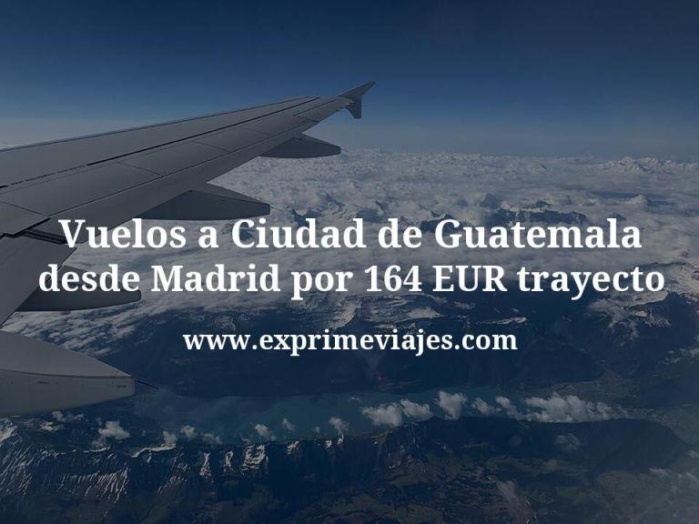 ¡Ganga! Vuelos a Guatemala por 164€ trayecto desde Madrid